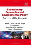 Evolutionary Economics and Environmental Policy : Survival of the Greenest, Van den Bergh, Jeroen C. J. M. and Faber, Albert, 1845429559