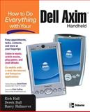 How to Do Everything with Your Dell Axim Handheld, Hall, Rich and Ball, Derek, 0072229551