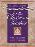Communication for the Classroom Teacher, Cooper, Pamela J. and Simonds, Cheri J., 0205359558