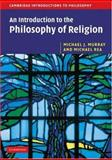 An Introduction to the Philosophy of Religion, Murray, Michael J. and Rea, Michael C., 0521619556