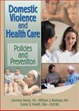 Domestic Violence and Health Care : Policies and Prevention, , 0789019558