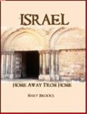 Israel- Home Away from Home, Brooks, Mary, 0976369559