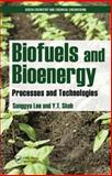 Biofuels and Bioenergy : Processes and Technologies, Lee, Sunggyu and Shah, Y. T., 1420089552