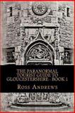 The Paranormal Tourist Guide to Gloucestershire - Book 1, Ross Andrews, 1492129550