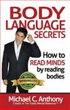 Body Language Secrets, Michael Anthony, 1499159552