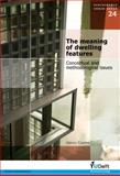 The Meaning of Dwelling Features : Conceptual and Methodological Issues - Volume 24 Sustainable Urban Areas, H. Coolen, 1586039555