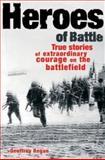 Heroes of Battle, Geoffrey Regan, 1844429555