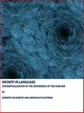 Infinity in Language : Conceptualization of the Experience of the Sublime, Holmqvist, Kenneth and Pluciennik, Jaroslaw, 1847189555