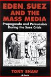 Eden, Suez and the Mass Media 9781850439554