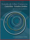 Tratado de Libre Comercio : Colombia--Estados Unidos: Aproximación Académica, Autores VARIOS, 9586169553