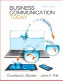 Business Communication Today, Bovée, Courtland L. and Thill, John V., 0132539551