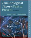 Criminological Theory : Past to Present, Francis T. Cullen, Robert Agnew, 0195389557