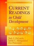 Current Readings in Child Development, DeLoache, Judy S. and Mangelsdorf, Sarah C., 0205279554