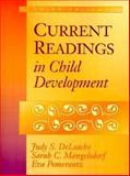 Current Readings in Child Development, DeLoache, Judy S. and Mangelsdorf, Sarah C., 0205279554