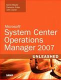 System Center Operations Manager 2007 Unleashed, Meyler, Kerrie and Fuller, Cameron, 0672329557
