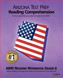 ARIZONA TEST PREP Reading Comprehension AIMS Reading Workbook Grade 6, Test Master Press, 1477509550