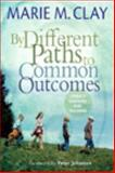 By Different Paths to Common Outcomes, Marie Clay, 0325059551