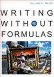 Writing Without Formulas, Thelin, William H., 0495899550