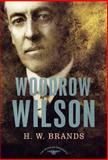 Woodrow Wilson, H. W. Brands, 0805069550