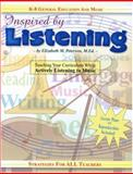 Inspired by Listening : Teaching Your Curriculum While Actively Listening to Music, Peterson, Elizabeth M., 0963859552
