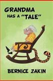 Grandma Has A ''Tale'', Bernice Zakin, 1465309551