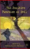 The Positive Function of Evil, , 0230219551