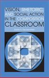 Vision, Rhetoric, and Social Action in the Composition Classroom, Fleckenstein, Kristie S., 0809329557