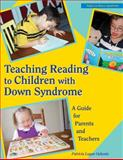 Teaching Reading to Children with down Syndrome : A Guide for Parents and Teachers, Oelwein, Patricia L., 0933149557