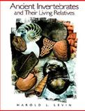 Ancient Invertebrates and Their Living Relatives, Levin, Harold L., 0137489552