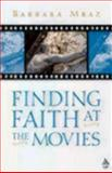 Finding Faith at the Movies, Barbara Mraz, 081921955X