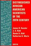 Distinguished African American Scientists of the 20th Century, Katherine A. Morin and James H. Kessler, 0897749553