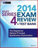 Wiley Series 4 Exam Review 2014 + Test Bank, Jeff Van Blarcom and Securities Institute of America. Inc., Staff, 1118719557