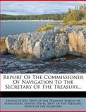 Report of the Commissioner of Navigation to the Secretary of the Treasury..., , 1275379559