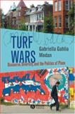 Turf Wars : Discourse, Diversity, and the Politics of Place, Modan, Gabriella Gahlia, 1405129557