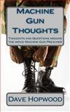 Machine Gun Thoughts, Dave Hopwood, 1500239550