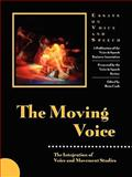 The Moving Voice: Integration of Voice and Movement : The Voice and Speech Review, , 1934269557