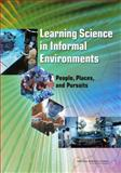 Learning Science in Informal Environments : People, Places, and Pursuits, Board on Science Education Staff, 0309119553
