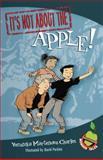 It's Not about the Apple!, Veronika Martenova Charles, 0887769551