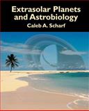 Extrasolar Planets and Astrobiology, Scharf, Caleb, 1891389556
