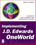 Implementing J. D. Edwards OneWorld, Starinsky, Robert W., 0761519564