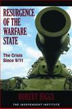 Resurgence of the Warfare State, Robert Higgs, 0945999569