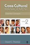 Cross-Cultural Management : Essential Concepts, Thomas, David C., 1412939569