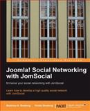 Joomla! Social Networking with JomSocial : Learn how to develop a high quality social network using JomSocial, Boateng, Kwasi and Boateng, Beatrice A., 1847199569