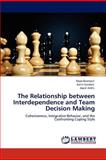 The Relationship Between Interdependence and Team Decision Making, Hayo Baarspul and Karin Sanders, 3659109568