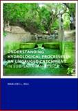 Understanding Hydrological Processes in an Ungauged Catchment in sub-Saharan Africa : UNESCO-IHE PhD Thesis, Mul, Marloes, 0415549566