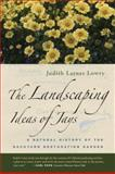 The Landscaping Ideas of Jays, Judith Larner Lowry, 0520249569