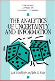 The Analytics of Uncertainty and Information, Hirshleifer, Jack and Riley, John G., 0521239567
