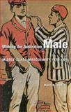 Making the Australian Male 9780522849561