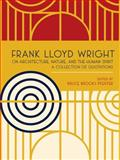 Frank Lloyd Wright on Architecture, Nature, and the Human Spirit, Frank Lloyd Wright, 0764959565