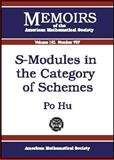 S-Modules in the Category of Schemes, Po Hu, 0821829564